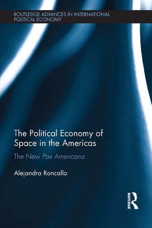 The Political Economy of Space in the Americas The New Pax Americana