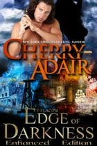 Edge of Darkness: Enhanced Edition by Cherry Adair