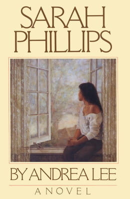 Book Sarah Phillips: A Novel by Andrea Lee