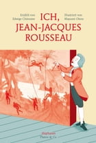 Ich, Jean-Jacques Rousseau by Edwige Chirouter
