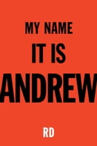 My Name It Is Andrew by RD
