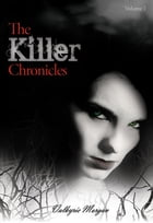 The Killer Chronicles by Valkyrie Morgan