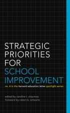 Strategic Priorities for School Improvement: No. 6 in the Harvard Education Letter Spotlight Series by Caroline T. Chauncey
