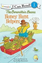 The Berenstain Bears: Honey Hunt Helpers by Jan & Mike Berenstain