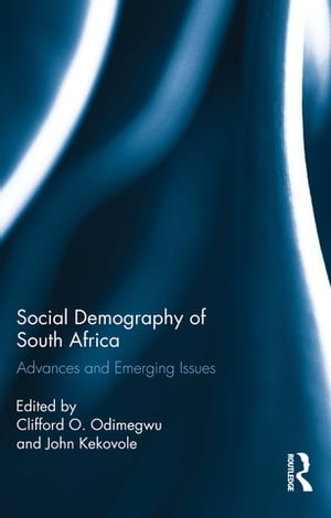 Social Demography of South Africa Advances and Emerging Issues