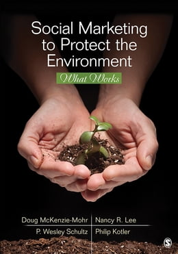 Book Social Marketing to Protect the Environment: What Works by Nancy R. Lee