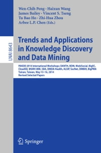 Trends and Applications in Knowledge Discovery and Data Mining: PAKDD 2014 International Workshops…