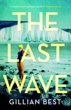 The Last Wave by Gillian Best