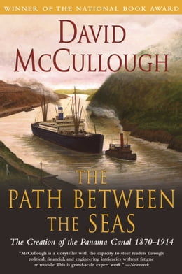 Book The Path Between the Seas: The Creation of the Panama Canal, 1870-1914 by David McCullough