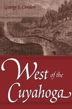 West of the Cuyahoga by George Condon