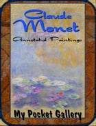 Claude Monet: Annotated Paintings by Daniel Coenn