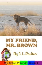My Friend, Mr. Brown: A Preschool Early Learning Colors Picture Book by S. L. Poulton