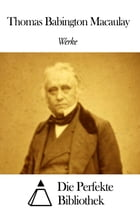 Werke von Thomas Babington Macaulay by Thomas Babington Macaulay