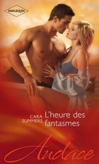 L'heure des fantasmes by Cara Summers
