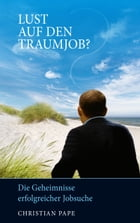 Lust auf den Traumjob? by Christian Pape