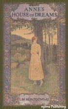 Anne's House of Dreams (Illustrated + Audiobook Download Link + Active TOC) by Lucy Maud Montgomery