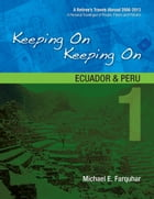 Keeping On Keeping On: 1--Ecuador and Peru by Michael Farquhar