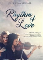 Rhythm of love by SERENA VERSARI