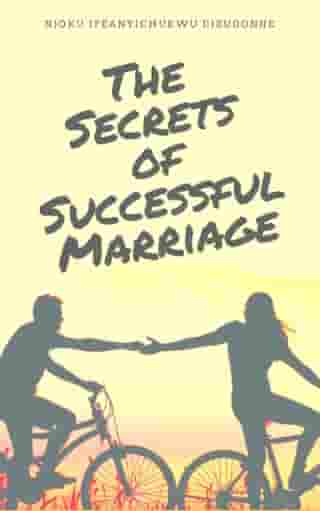 The Secrets of Successful Marriage