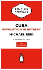 The Economist: Cuba: Revolution in Retreat by The Economist