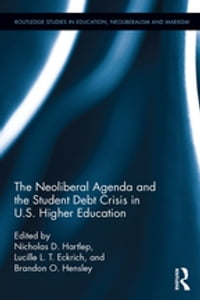 The Neoliberal Agenda and the Student Debt Crisis in U.S. Higher Education: Indebted Collegians of…