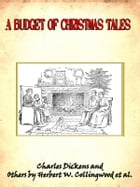 A Budget of Christmas tales [Annotated] by Charles Dickens