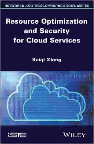 Resource Optimization and Security for Cloud Services by Kaiqi Xiong
