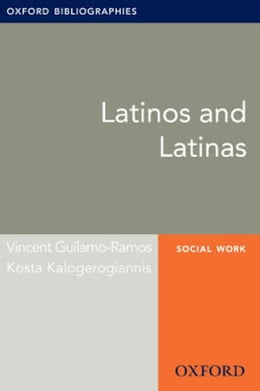 Book Latinos and Latinas: Oxford Bibliographies Online Research Guide by Vincent Guilamo-Ramos