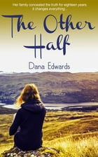 The Or Half by Dana Edwards