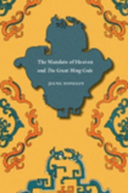 Book The Mandate of Heaven and The Great Ming Code by Jiang, Yonglin