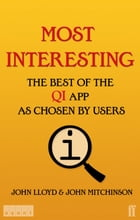 Most Interesting: The Best of the QI App as Chosen by Users by John John