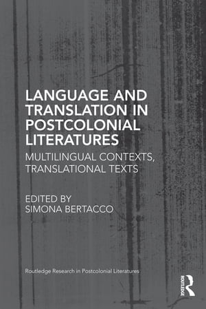 Language and Translation in Postcolonial Literatures Multilingual Contexts,  Translational Texts
