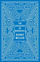 The Colossus of Maroussi (Second Edition) by Henry Miller