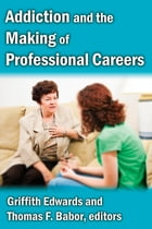 Addiction and the Making of Professional Careers