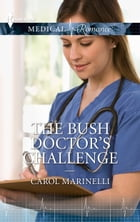 The Bush Doctor's Challenge by Carol Marinelli