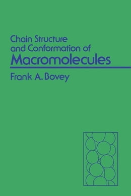 Book Chain Structure and Conformation of Macromolecules by Bovey, Frank
