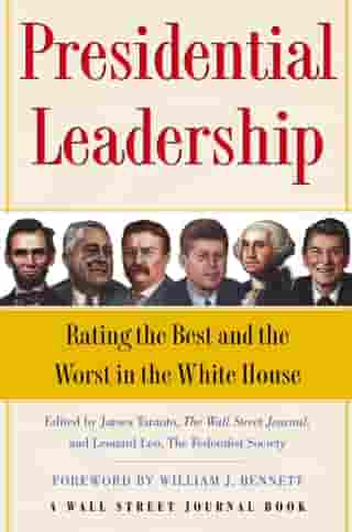 Presidential Leadership: Rating the Best and the Worst in the White House de James Taranto