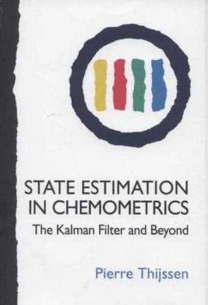 State Estimation in Chemometrics The Kalman Filter and Beyond