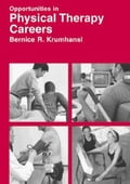 Opportunities in Physical Therapy Careers, Revised Edition
