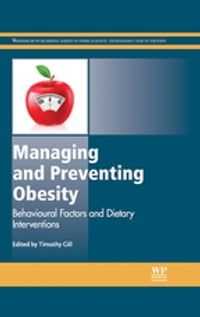 Managing and Preventing Obesity: Behavioural Factors and Dietary Interventions