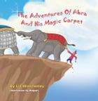 The Adventures of Abra and His Magic Carpet by Liz Winstanley