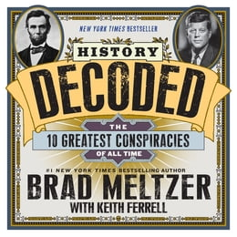 Book History Decoded: The 10 Greatest Conspiracies of All Time by Brad Meltzer