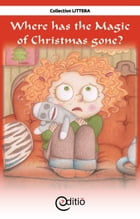 Where has the Magic of Christmas gone?: Christmas by Diane Pageau