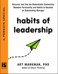 Habits of Leadership: Discover and Use the Remarkable Connection Between Personality and Habits to…