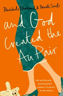 Book And God Created the Au Pair by Pascale Smets