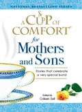 A Cup of Comfort for Mothers and Sons b310b773-9bc1-44a6-b462-e23b2e58bd5a
