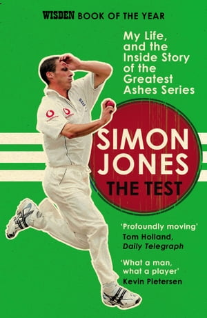 The Test My Life,  and the Inside Story of the Greatest Ashes Series