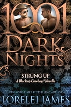 Strung Up: A Blacktop Cowboys® Novella by Lorelei James