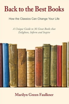 Back to the Best Books: How the Classics Can Change Your Life