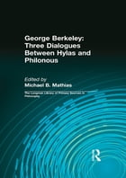 George Berkeley: Three Dialogues Between Hylas and Philonous (Longman Library of Primary Sources in…
